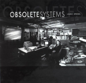 Laurie Spiegel - Obsolete Systems