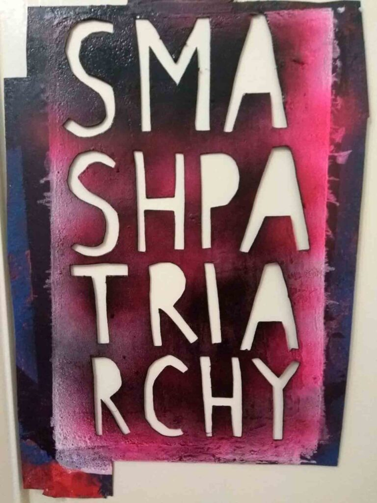 Gender Panic Collective stencil that reads 'Smash Patriarchy'